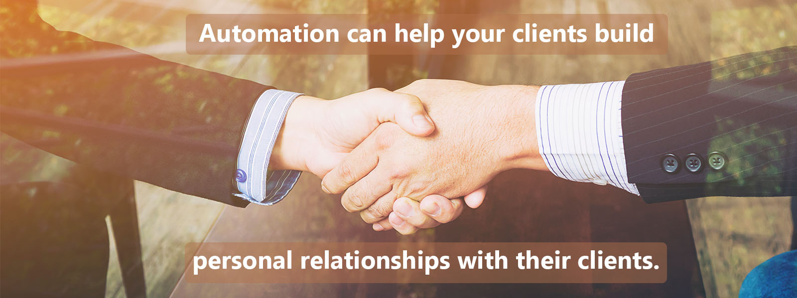 automation can help your clients build relationships with their clients