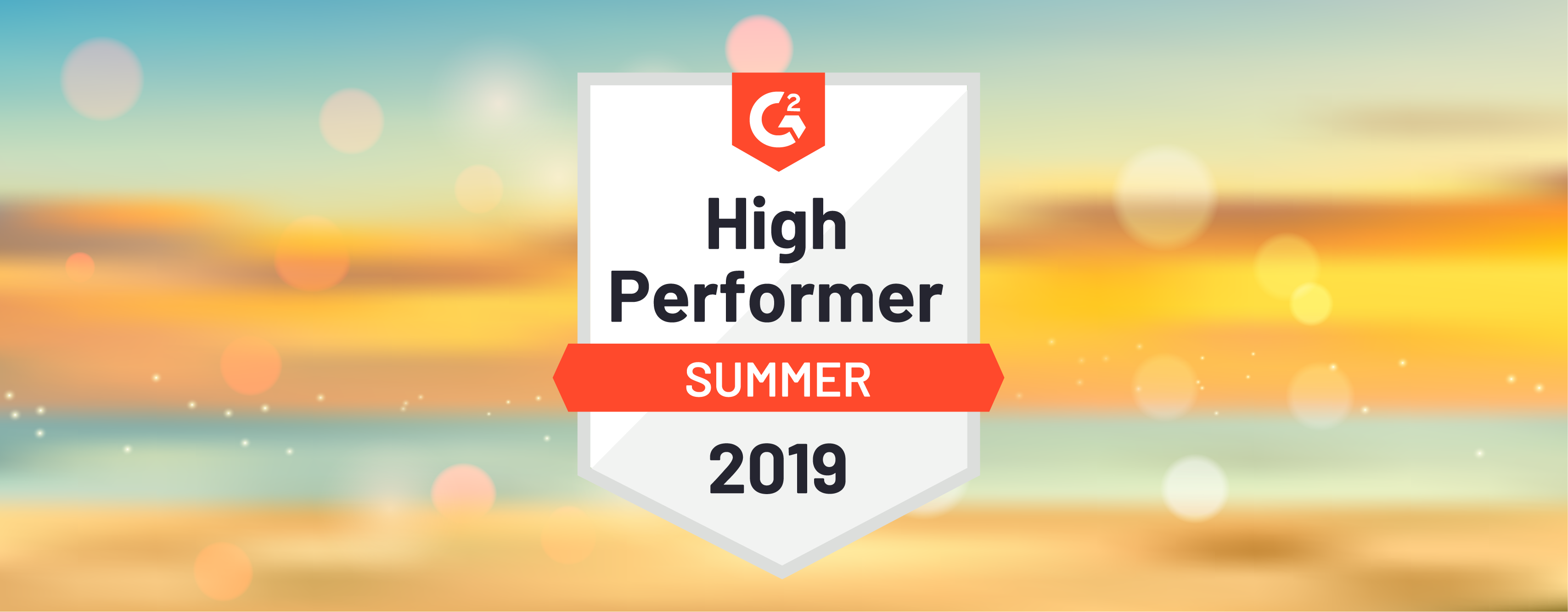 The G2 Summer 2019 Reports are out!